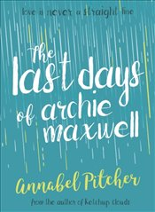 Last Days of Archie Maxwell - Pitcher, Annabel