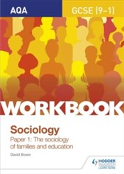 Sociology Workbook Paper 1 : The sociology of families and education - Bown, David