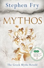Mythos : A Retelling of the Myths of Ancient Greece - Fry, Stephen