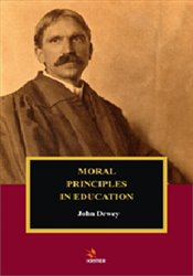 Moral Principles in Education - Dewey, John