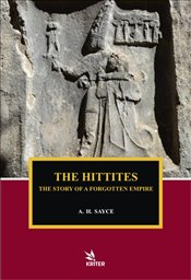 Hittites : The Story of a Forgotten Empire - Sayce, A. H.