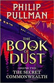 Book of Dust : Secret Commonwealth : Volume 2  - Pullman, Philip