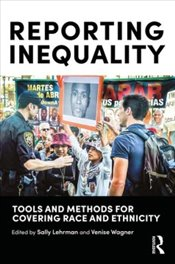 Reporting Inequality - Lehrman, Sally