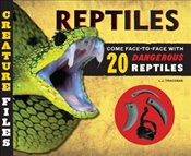 Creature Files : Reptiles : Come Face-to-Face with 20 Dangerous Reptiles - Tracosas, L. J.