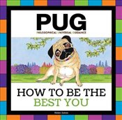 Pug : How to be the Best You -