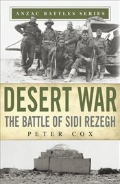 Desert War : The Battle of Sidi Rezegh - Cox, Peter