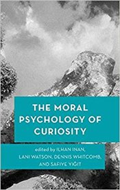 Moral Psychology of Curiosity  - İnan, İlhan