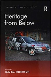 Heritage from Below (Heritage, Culture, and Identity) - Robertson, Iain J.M.