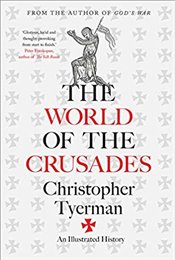 World of the Crusades - Tyerman, Christopher