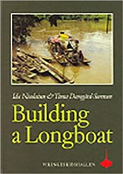 Building a Longboat: An Essay on the Culture and History of a Bornean People - Nicolaisen, Ida