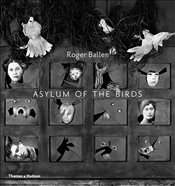 Asylum of the Birds : With 100 Illustrations - Ballen, Roger