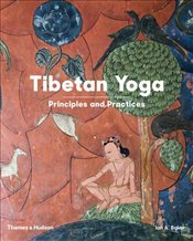 Tibetan Yoga : Principles and Practices - Baker, Ian A.