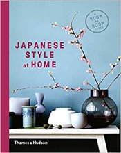 Japanese Style at Home : A Room by Room Guide - Bays, Olivia