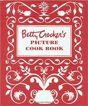 Betty Crockers Picture Cook Book - Crocker, Betty
