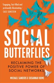 Social Butterflies : The Power of Conformity and How to Use It - Sanders, Michael