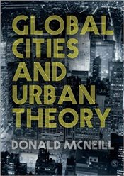 Global Cities and Urban Theory - Mcneill, Donald