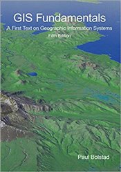 GIS Fundamentals: A First Text on Geographic Information Systems, Fifth Edition - Bolstad, Paul