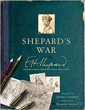 Shepards War : E.H. Shepard, the man who drew Winnie the Pooh - Campbell, James