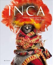 INCA : Textiles and Ornaments of the Andes -