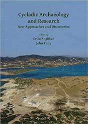 Cycladic Archaeology and Research: New Approaches and Discoveries - Angliker, Erica