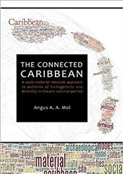 Connected Caribbean: A socio-material network approach to patterns of homogeneity and diversity in t - Mol, Angus A. A.