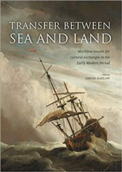Transfer between sea and land: Maritime vessels for cultural exchanges in the Early Modern Period - Kahlow, Simone
