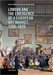 London and the Emergence of a European Art Market, 1780–1820 - Huemer, Christian