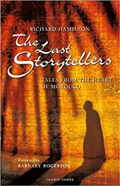 Last Storytellers: Tales from the Heart of Morocco - Hamilton, Richard