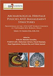 Archaeological Heritage Policies and Management Structures: Proceedings of the XVII UISPP World Cong - Robrahn-González, Erika M.