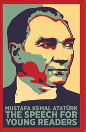 Speech for Young Readers : Gençler için Nutuk - Atatürk, Mustafa Kemal