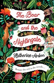 Bear and The Nightingale : Winternight Trilogy - Arden, Katherine