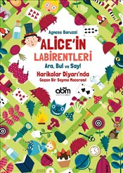 Alice'in Labirentleri : Ara Bul ve Say! - Baruzzi, Agnese