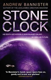 Stone Clock : The Spin Trilogy 3 - Bannister, Andrew