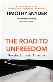 Road to Unfreedom : The Russia, Europe, America - Snyder, Timothy