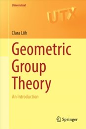 Geometric Group Theory : An Introduction (Universitext) - Loeh, Clara