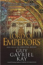 Lord of Emperors : Sarantine Mosaic - Kay, Guy Gavriel