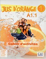 Jus dorange 1 : A1.1 : Cahier dactivites (French Edition) -