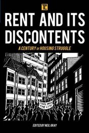 Rent and its Discontents : A Century of Housing Struggle  - Gray, Neil