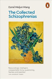 Collected Schizophrenias - Wang, Esme Weijun