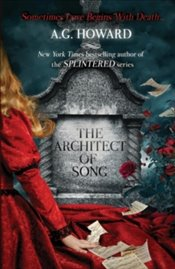 Architect of Song : Haunted Hearts Legacy - Howard, A. G.