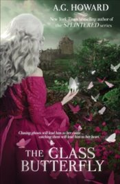 Glass Butterfly : Haunted Hearts Legacy - Howard, A. G.