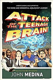 Attack of the Teenage Brain - Medina, John