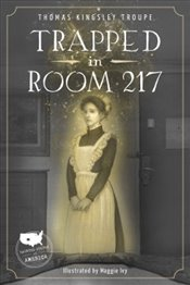 Trapped in Room 217 - Troupe, Thomas Kingsley