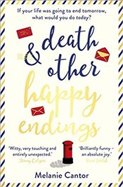 Death and other Happy Endings  - Cantor, Melanie