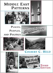 Middle East Patterns : Places, Peoples and Politics 3e - HELD, COLBERT C.C.