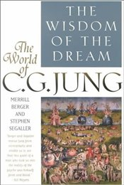 WISDOM OF THE DREAM : WORLD OF C.G. JUNG - BERGER, MERRILL