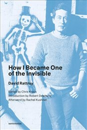 How I Became One of the Invisible - Rattray, David