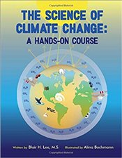 Science of Climate Change : A Hands-On Course - Lee, Blair