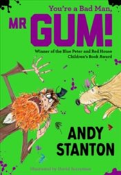 Youre a Bad Man, Mr. Gum! - Stanton, Andy