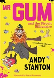 Mr Gum and the Biscuit Billionaire - Stanton, Andy